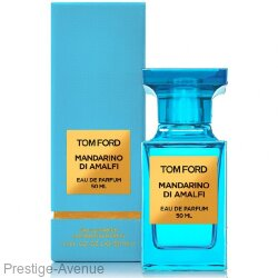 Tom Ford Mandarino Di Amalfi edp 50ml Made In UAE